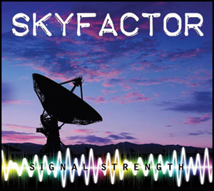 Skyfactor - SIGNAL STRENGTH IS HERE!